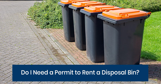 Do I Need a Permit to Rent a Disposal Bin?