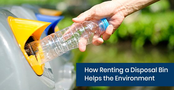 How renting a disposal bin can help your environment