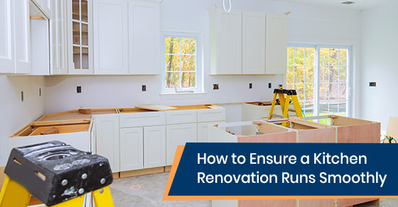 Tips to ensure that kitchen renovation runs smoothly