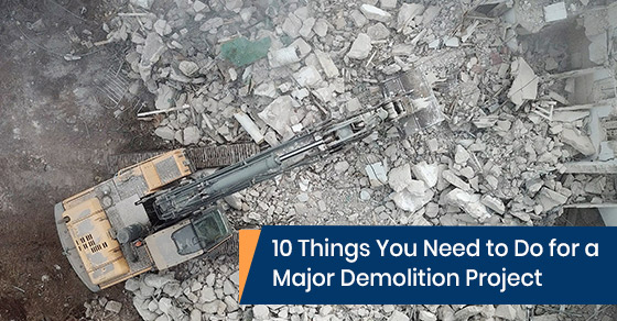 Things to do during a major demolition project