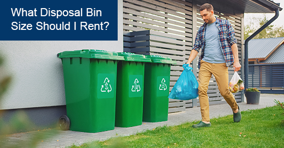 What disposal bin size should I rent?