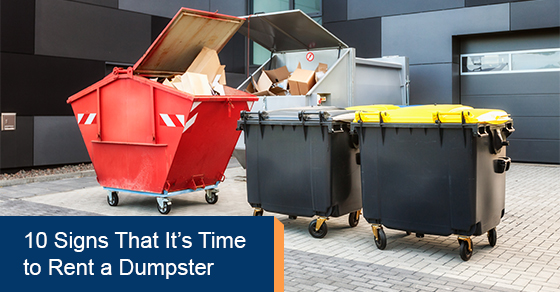 10 Signs That It's Time to Rent a Dumpster