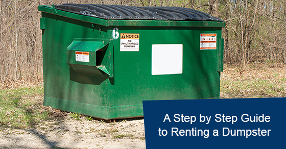 A step by step guide to renting a dumpster